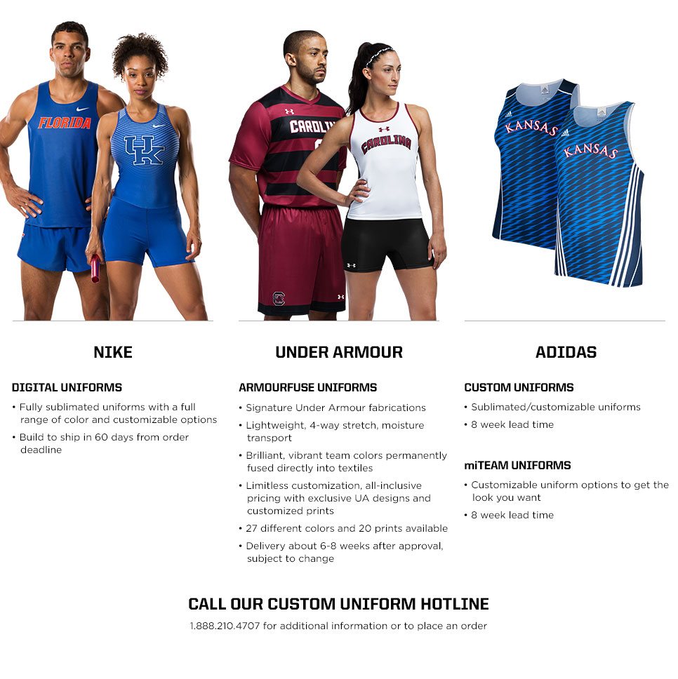 Call our custom uniform hotline 1.88.210.4707 for additional information or to place an order for track uniforms.