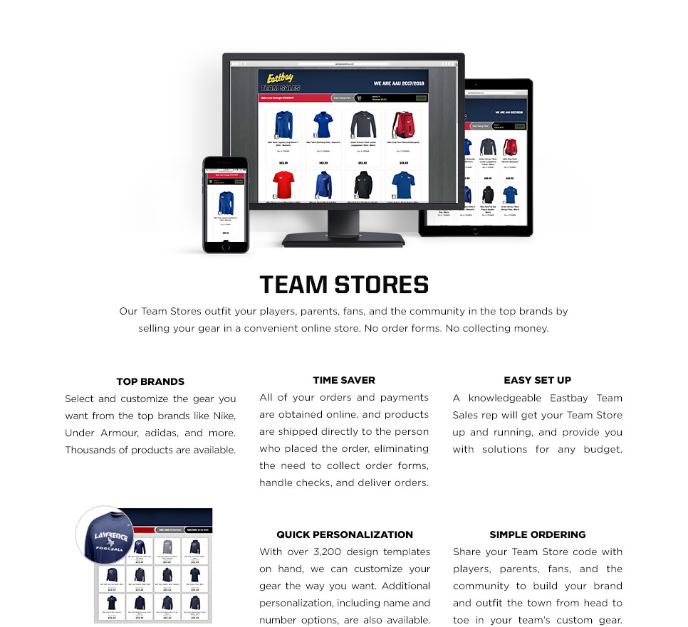 Our Team Stores outfit your players, parents, fans, and the community in the top brands by selling your gear in a convenient online store.